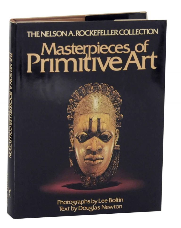 The Nelson A Rockefeller Collection: Masterpieces of Primitive Art. Douglas NEWTON, Lee Boltin.