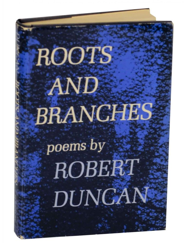 Roots and Branches (Signed First Edition). Robert DUNCAN.