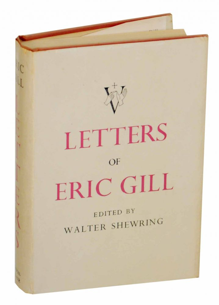 Letters of Eric Gill. Eric GILL, Walter Shewring.