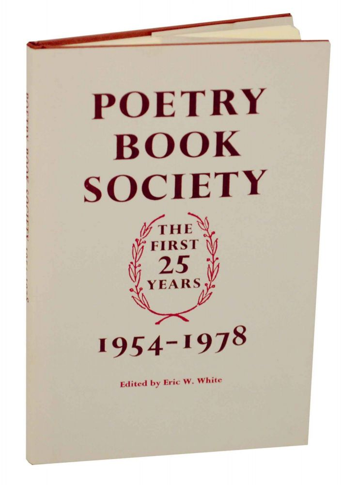 Poetry Book Society: The First Twenty-Five Years. Eric W. WHITE.