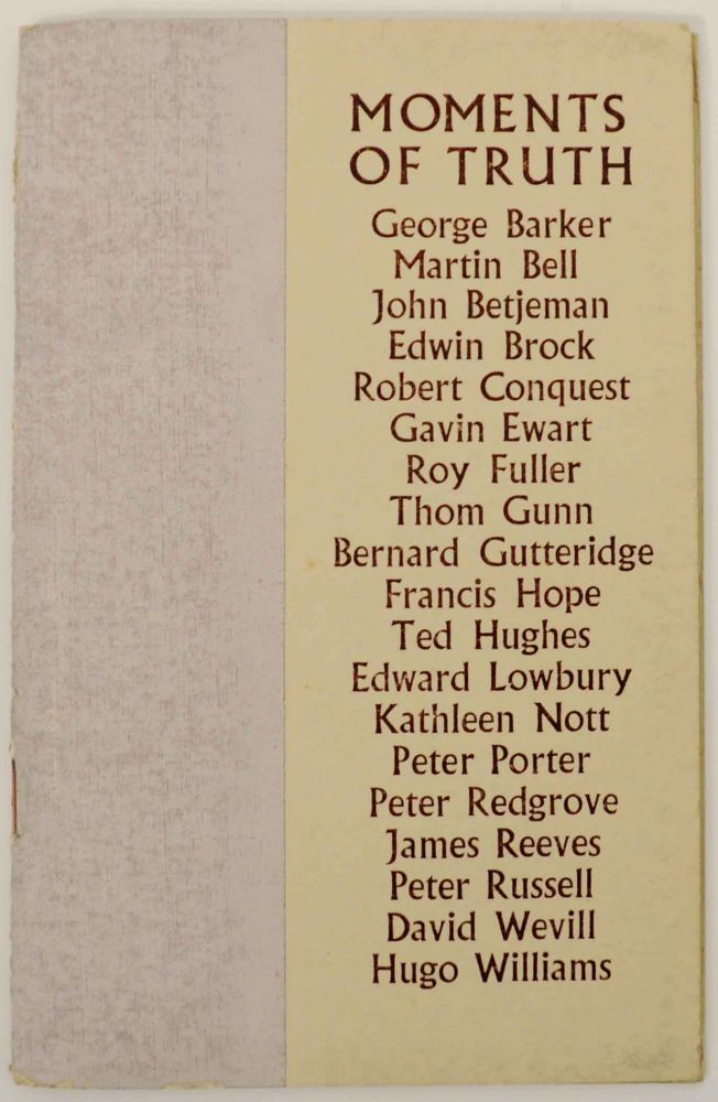 Moments of Truth: Nineteen Short Poems by Living Poets. George BARKER, Thom Gunn, Ted Hughes.