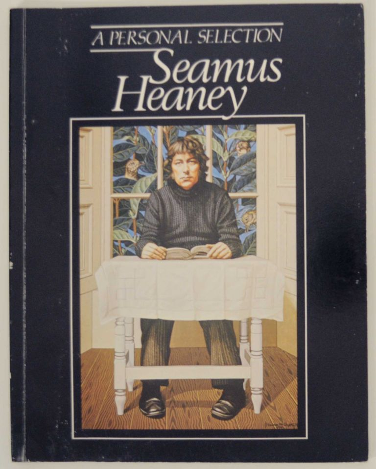 Seamus Heaney: A Personal Selection. Seamus HEANEY.
