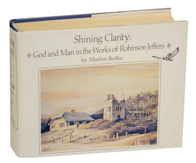 Shining Clarity: God and Man in the Works of Robinson Jeffers. Marlan BEILKE.