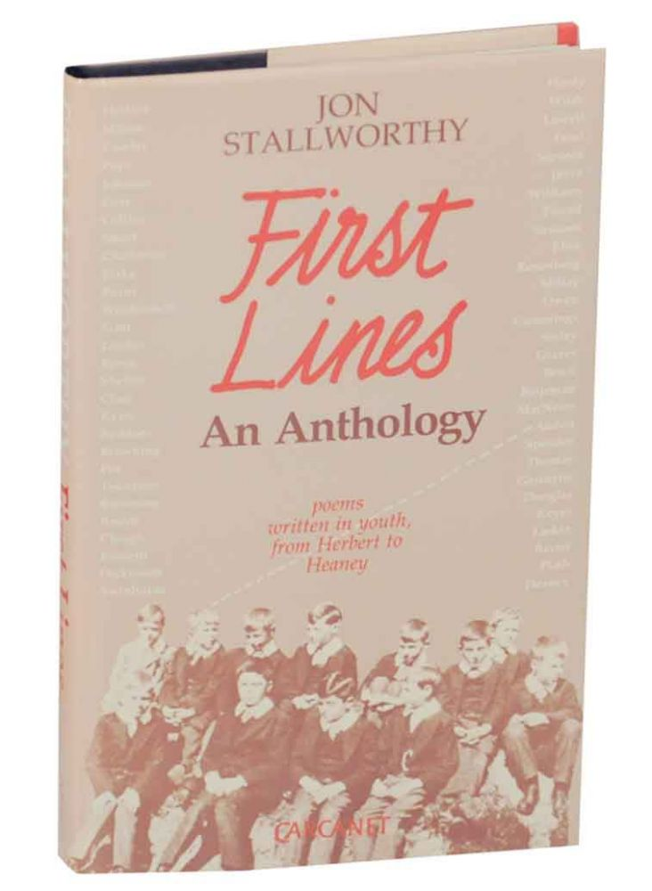 First Lines: Poems Written in Youth from Herbert to Heaney. Jon STALLWORTHY.