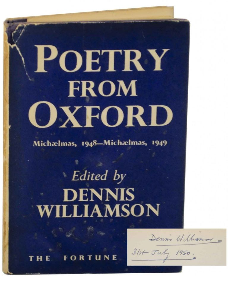 Poetry from Oxford: Michaelmas, 1948 - Michaelmas, 1949 (Signed First Edition). Dennis WILLIAMSON.