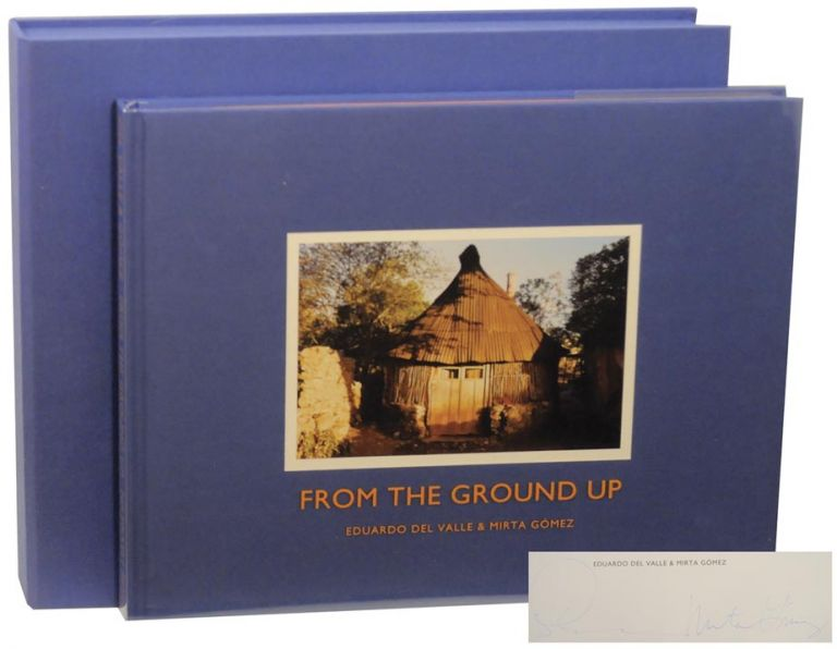 From the Ground Up (Signed Limited Edition). Eduardo DEL VALLE, Mirta Gomez, Richard Rodriguez.