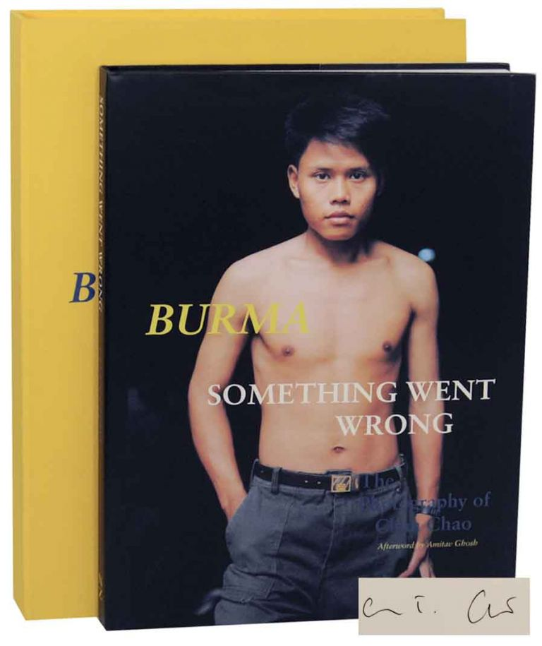 Burma: Something Went Wrong The Photography of Chan Chao (Signed Limited Edition). Chan CHAO.