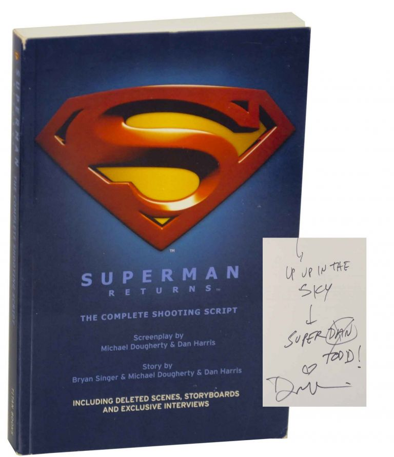 Superman Returns: The Complete Shooting Script (Signed First Edition). Michael DOUGHERTY, Dan Harris.