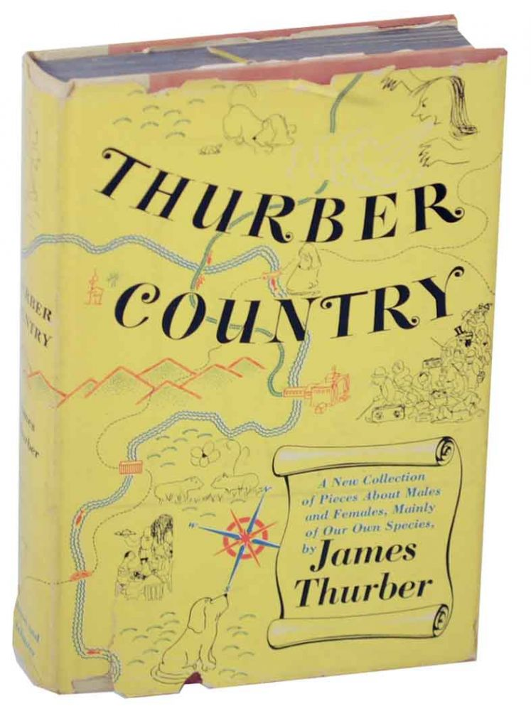 Thurber Country: A New Collection of Pieces About Males and Females, Mainly of Our Own Species. James THURBER.