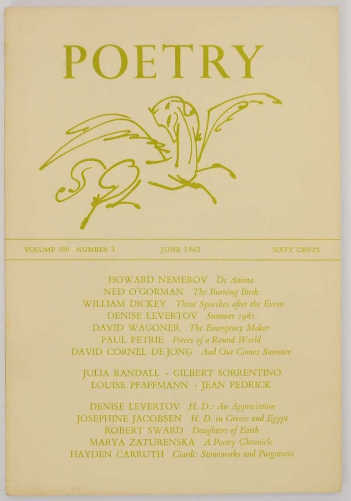 Poetry Magazine, Vol. 100 Number 3, June 1962. Henry RAGO, William Dickey Howard Nemerov, Hayden Carruth, Gilbert Sorrentino, Denise Levertov.