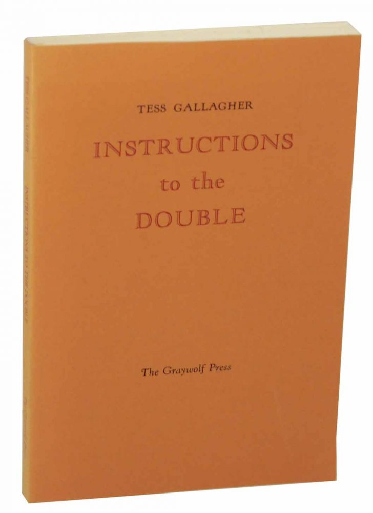 Instructions to the Double. Tess GALLAGHER.