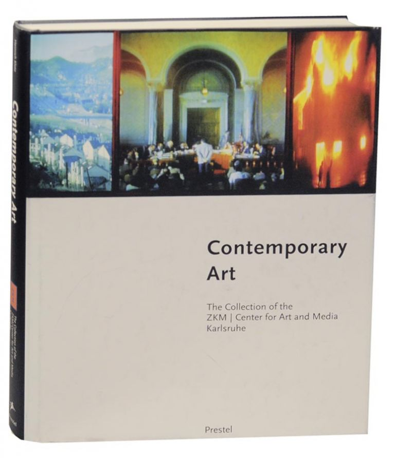 Contemporary Art: The Collection of the ZKM, Center for Art and Media Karlsruhe. Heinrich KLOTZ, Horst Bredekamp, Ursula Frohne.