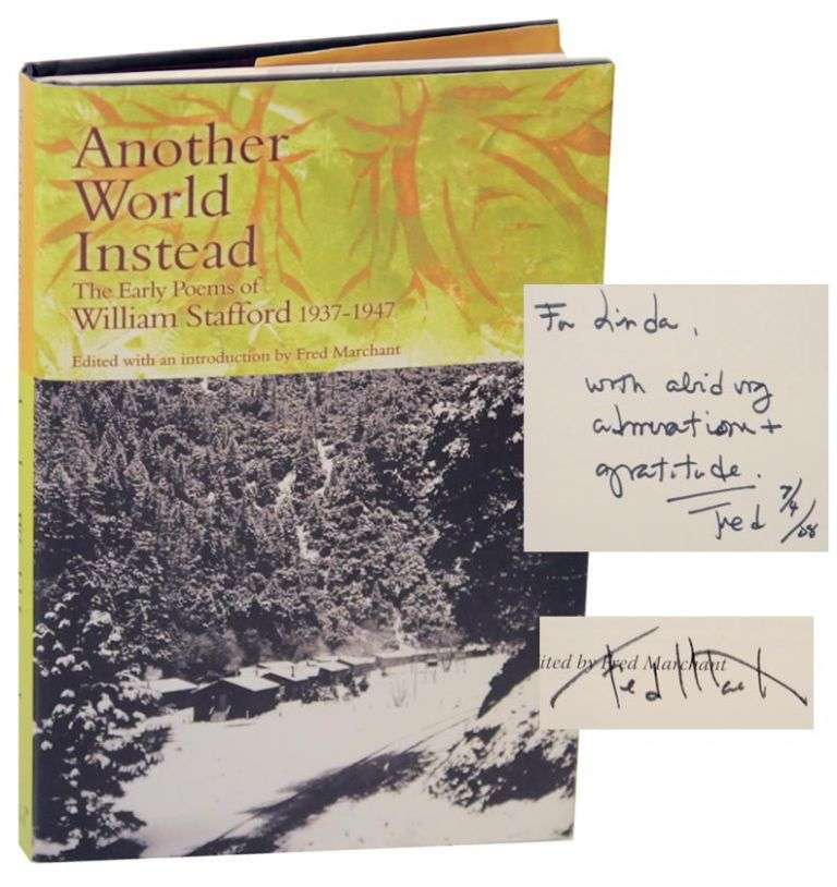 Another World Instead: The Early Poems of William Stafford 1937-1947 (Signed First Edition). William STAFFORD, Fred Marchant.
