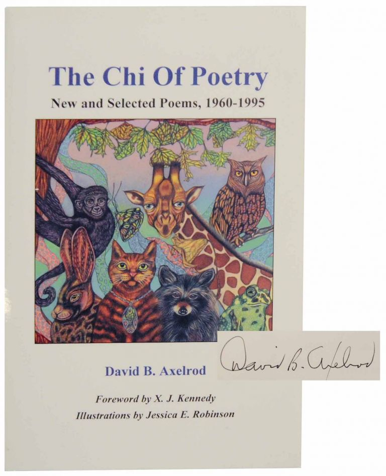 The Chi of Poetry: New and Selected Poems, 1960-1995 (Signed First Edition). David B. AXELROD.