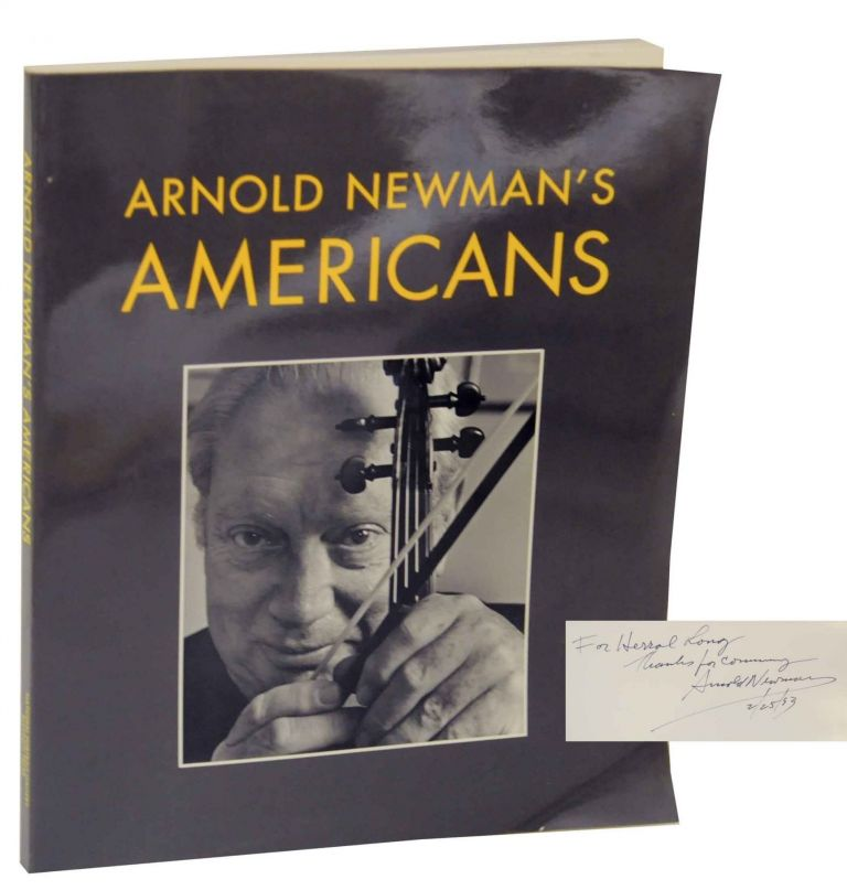 Arnold Newman's Americans (Signed Association Copy). Arnold NEWMAN.