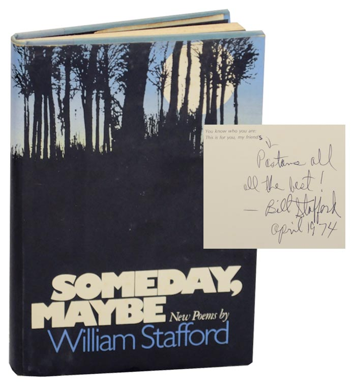 Someday, Maybe: New Poems (Signed First Edition). William STAFFORD.
