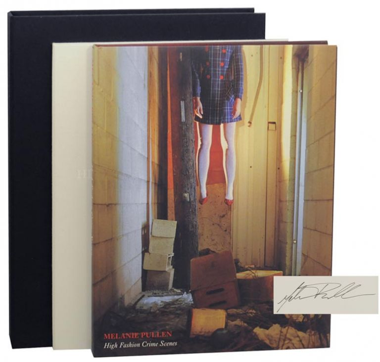 High Fashion Crime Scenes (Signed Limited Edition). Melanie PULLEN, , Robert Enright, Colin Westerbeck.