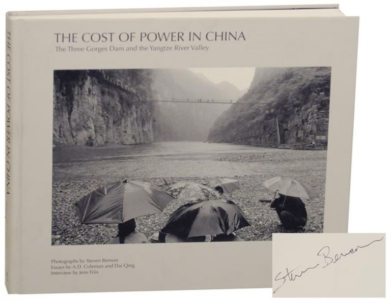 The Cost of Power in China: The Three Gorges Dam and the Yangtze River Valley (Signed First Edition). Steven BENSON, A. D. Coleman, Jens Friis.