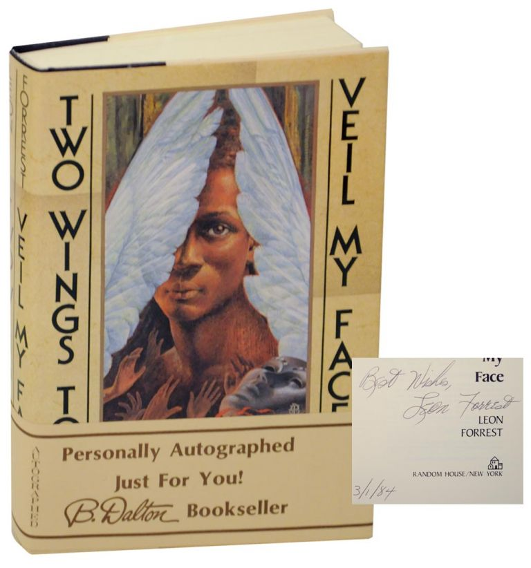 Two Wings To Veil My Face (Signed First Edition). Leon FORREST.