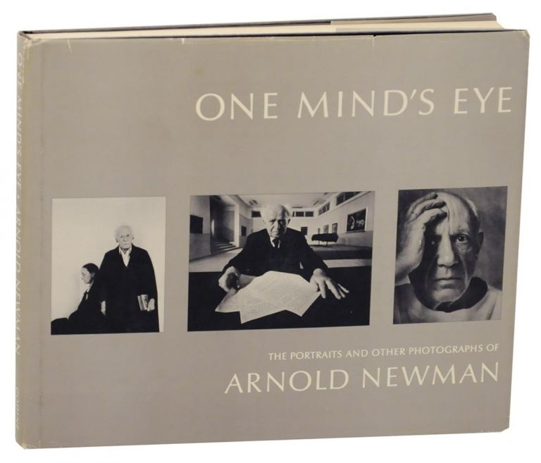 One Mind's Eye: The Portraits and Other Photographs of Arnold Newman. Arnold NEWMAN.