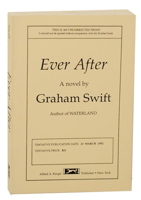 Ever After. Graham SWIFT.