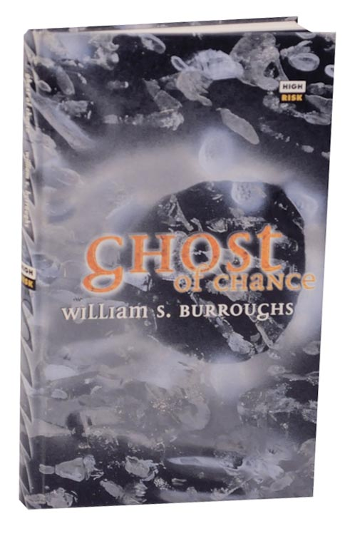 Ghost of Chance. William S. BURROUGHS.