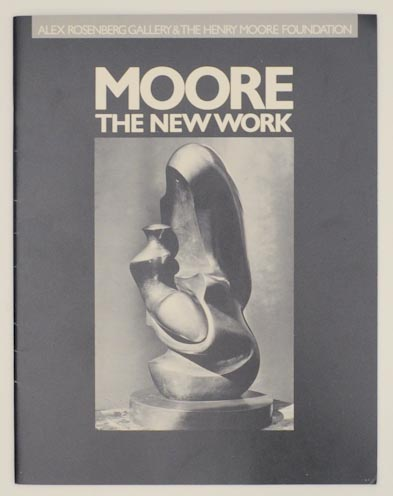 Moore: The New Work Working Models, Maquettes, Reliefs, Drawings, Etchings, Lithographs. Henry MOORE.
