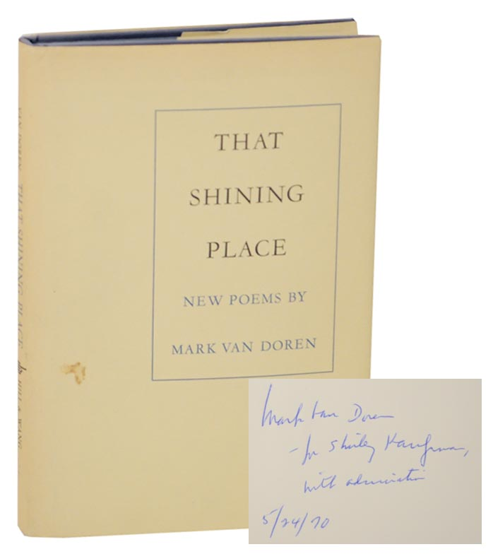 That Shining Place: New Poems (Signed First Edition). Mark VAN DOREN.