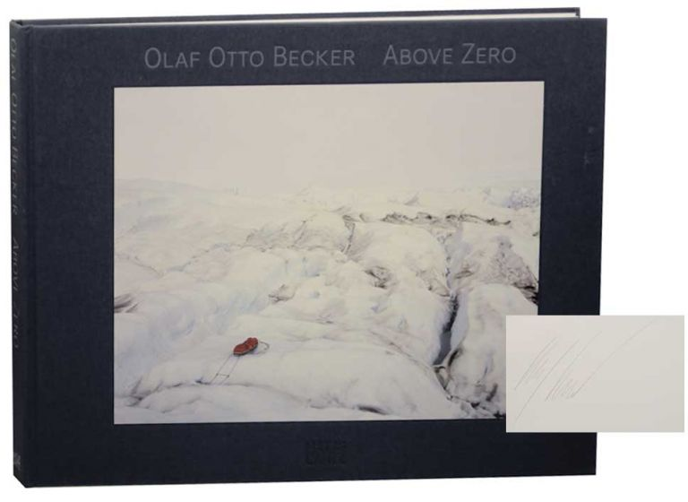 Above Zero (Signed First Edition). Olaf Otto BECKER.