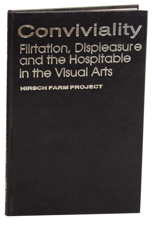 Conviviality: Flirtation, Displeasure and the Hospitable in the Visual Arts. Mitchell KANE, William Braham.
