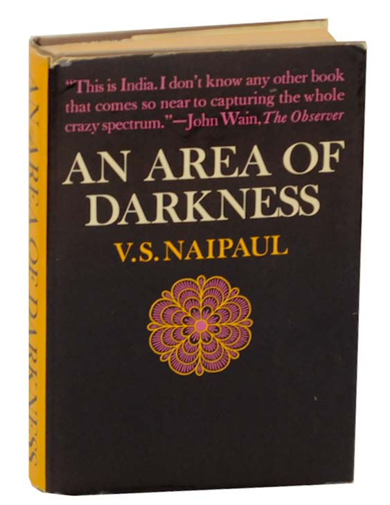 An Area of Darkness. V. S. NAIPAUL.