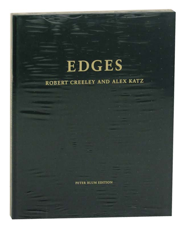 Edges. Robert CREELEY, Alex Katz.
