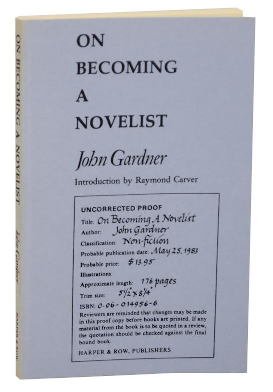 On Becoming a Novelist. John GARDNER.