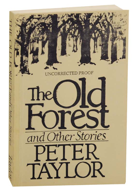 The Old Forest and Other Stories. Peter TAYLOR.