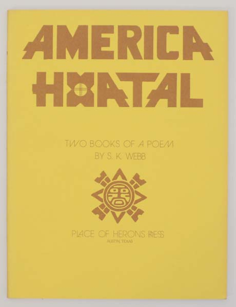 America Hxatal: Two Books of a Poem. S. K. WEBB.