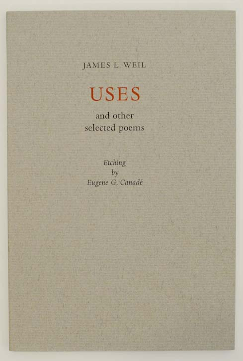 Uses and Other Selected Poems. James L. WEIL.