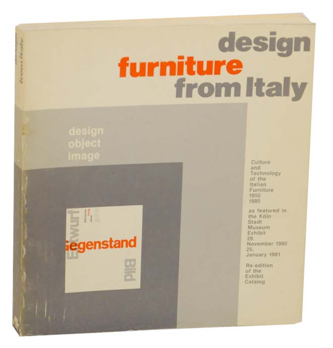 Design Furniture From Italy: Culture and Technology of the Italian Furniture 1950-1980. Dr. Massimo SORTINO, catalog.