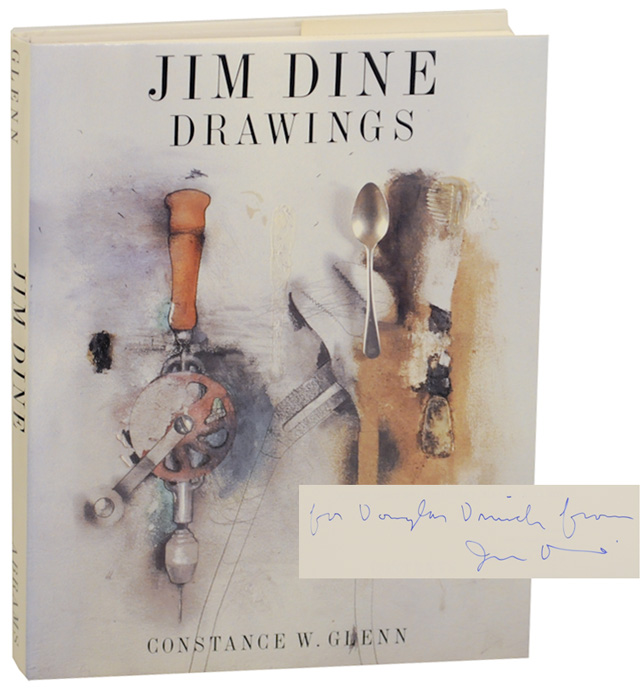 Jim Dine Drawings (Signed First Edition). Constance W. GLENN, Jim Dine.