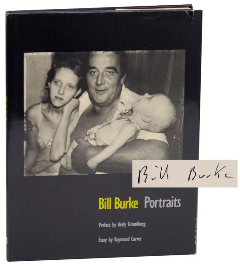 Portraits (Signed First Edition). Bill BURKE, Raymond Carver.