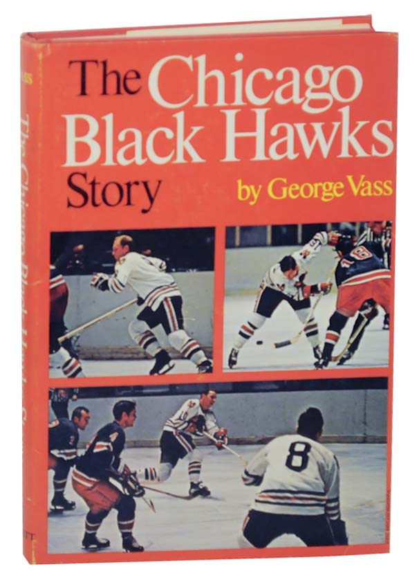 The Chicago Black Hawks Story. George VASS.
