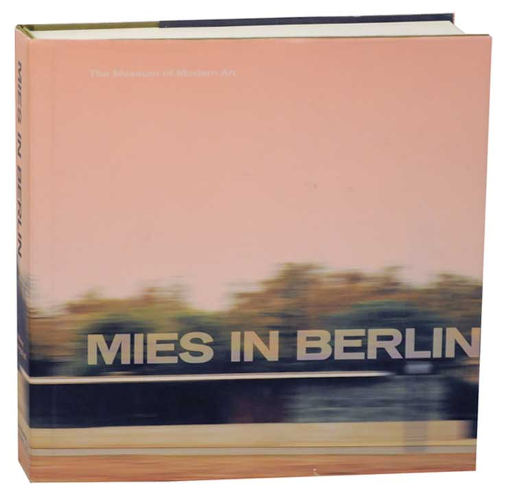 Mies in Berlin. Terence RILEY, Barry Bergdoll.