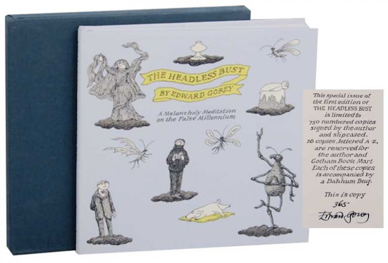 The Headless Bust: A Melancholy Meditation on the False Millennium (Signed Limited Edition). Edward GOREY.