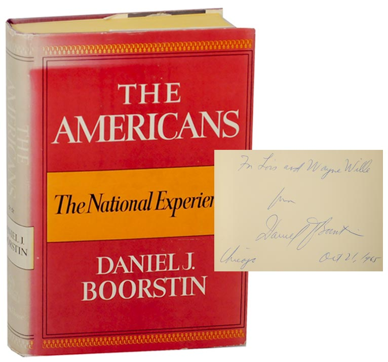The Amerians: The National Experience (Signed First Edition). Daniel J. BOORSTIN.