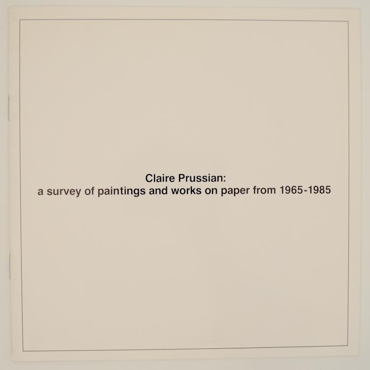 Claire Prussian: Survey of Paintings and Works on Paper from 1965-1985. Claire PRUSSIAN, Bruce W. Pepich.