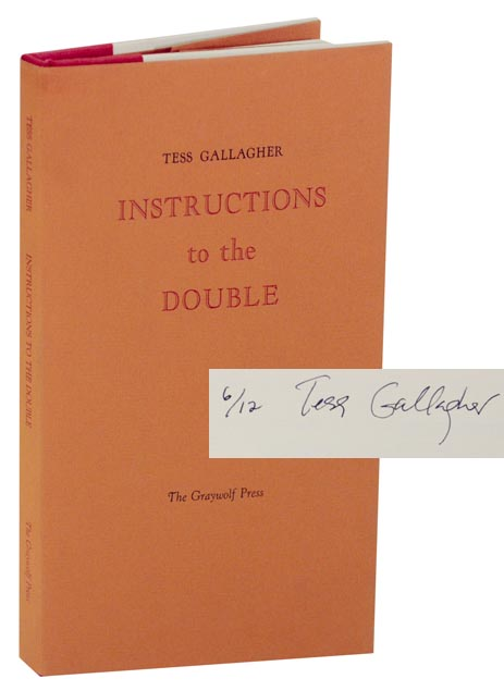 Instructions to the Double (Signed Limited Edition). Tess GALLAGHER.
