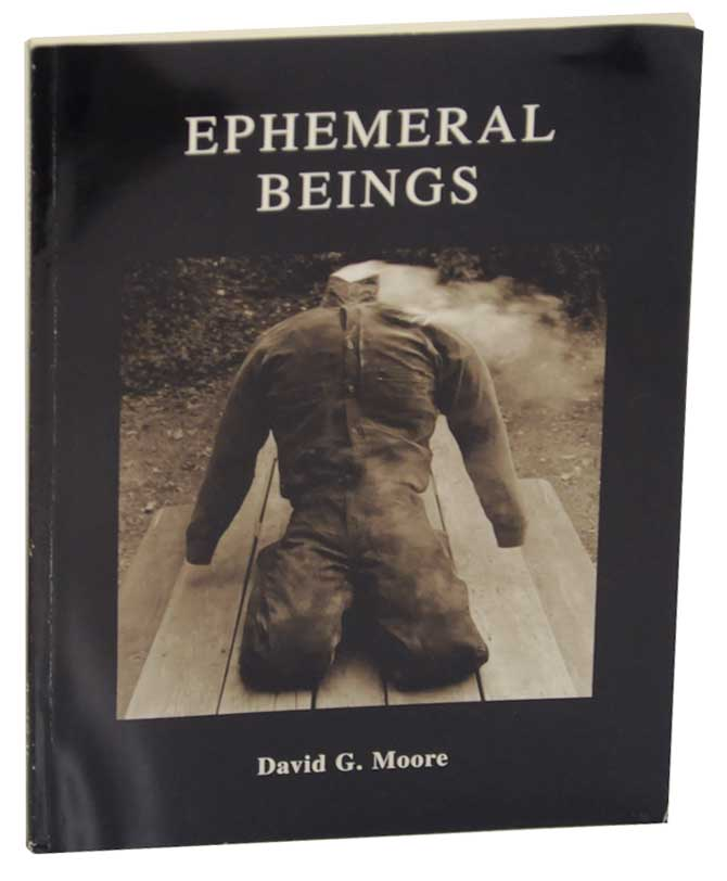 Ephemeral Beings. David G. MOORE.