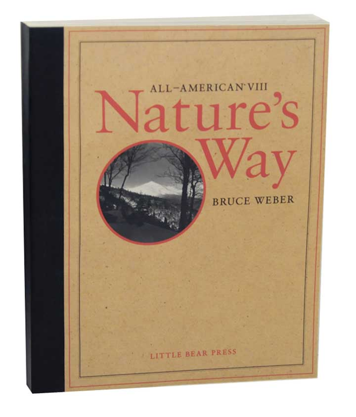 All-American VIII Nature's Way. Bruce WEBER, Stephen Dunn, Robert Marshall, Henry W. Kendall, David Halberstam.