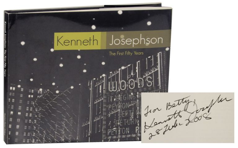 Kenneth Josephson: The First Fifty Years (Signed First Edition). Kenneth JOSEPHSON, A D. Coleman.