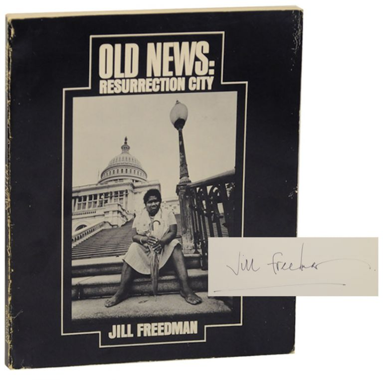 Old News: Resurrection City (Signed First Edition). Jill FREEDMAN.
