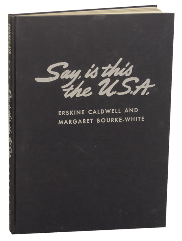 Say, Is This the U.S.A. Margaret BOURKE-WHITE, Erskine Caldwell.